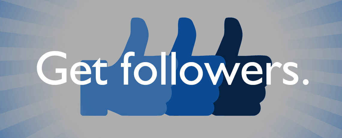 Turn satisfied customers into your own loyal army online. Get followers.