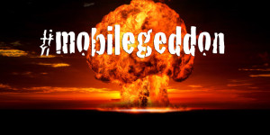 Mobilegeddon- don't let your website get left behind!